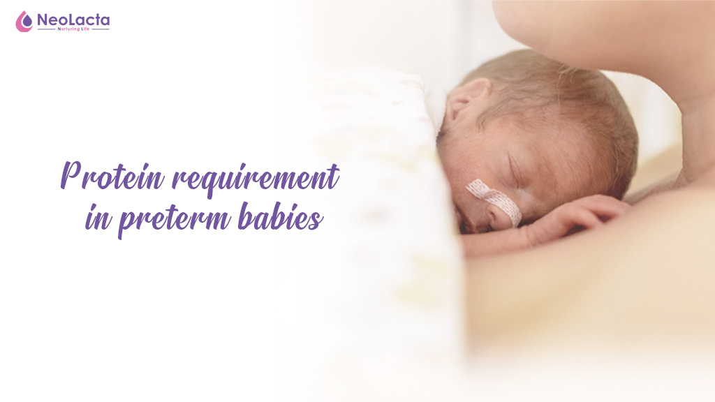 Protein Requirement In Preterm Babies: How Much Is Needed? How Much Is Enough?