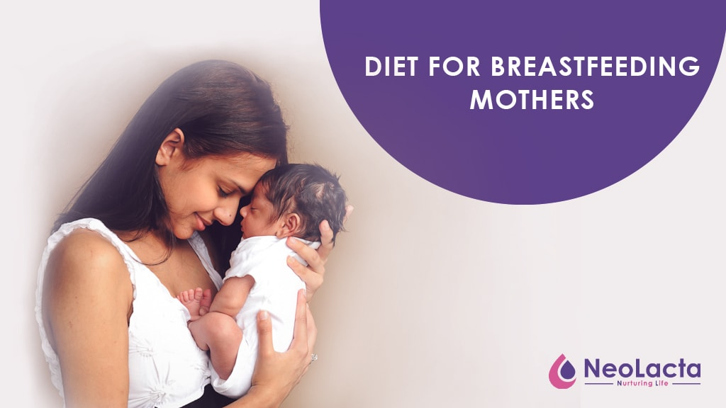 BREASTFEEDING DIET: What Breastfeeding Mothers need to know about their diet