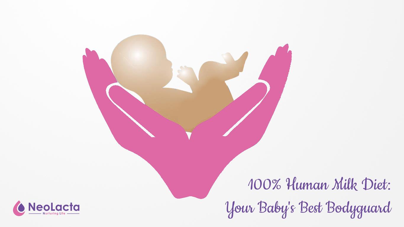 100% Human Milk Diet: Your Baby's Best Bodyguard
